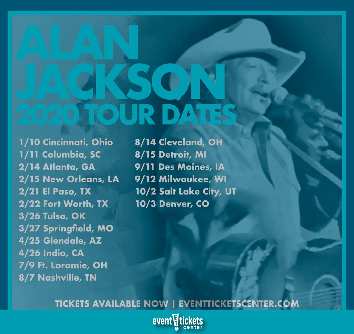 Alan Jackson Tour 2020.Alan Jackson Announces 2020 Tour Dates